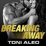 Breaking Away: Assassins, Book 5   Toni Aleo