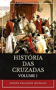 História Das Cruzadas (volume I)