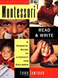 img - for Montessori Read and Write: A Parent's Guide to Literacy for Children book / textbook / text book