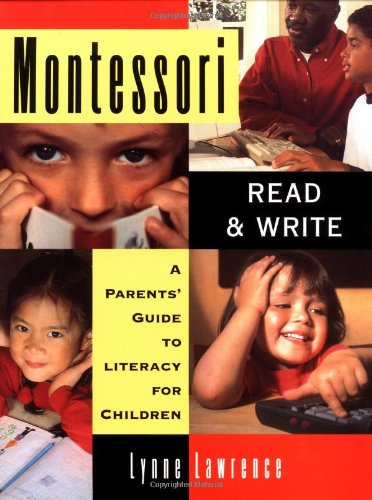 Montessori Read and Write: A Parent's Guide to Literacy for Children