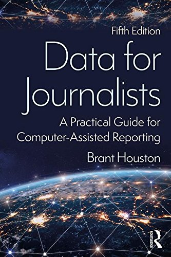 Data for Journalists: A Practical Guide for Computer-Assisted Reporting