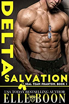 Delta Salvation (SEAL Team Phantom Series, Book 1) by [Boon, Elle]