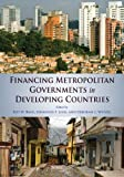 Financing Metropolitan Governments in Developing Countries, Roy Bahl, Johannes F. Linn, Deborah L. Wetzel, 1558442545