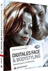 Digitales Face- und Bodystyling: Porträtretusche mit Photoshop - neu zu CS5
