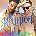 Our Reunion Audiobook by Harper Logan Narrated by Chase Johnson