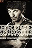 Bruce Springsteen and Philosophy, , 0812696476