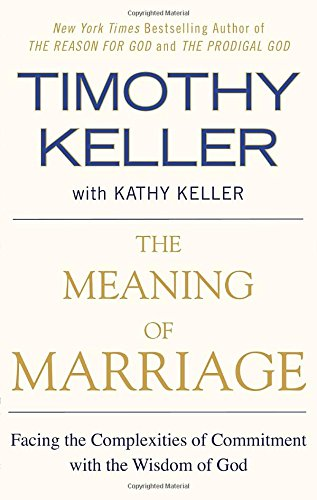 The-Meaning-of-Marriage-Facing-the-Complexities-of-Commitment-with-the-Wisdom-of-God