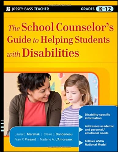 The school counselors guide to helping students with disabilities the school counselors guide to helping students with disabilities laura e marshak claire j dandeneau fran p prezant nadene a lamoreaux fandeluxe Choice Image