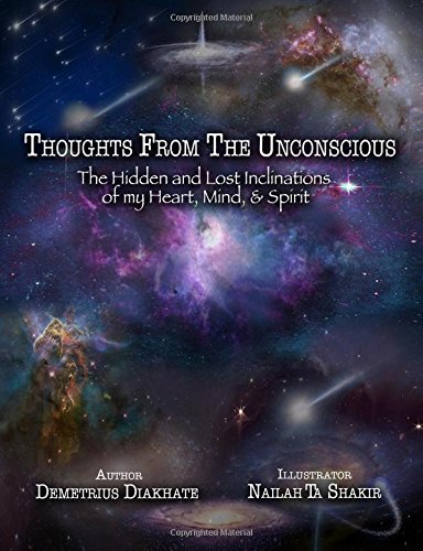 Download Thoughts From The Unconscious: The Hidden and Lost Inclinations of my Heart, Mind, & Spirit pdf