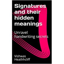 Signatures and Their Hidden Meanings: Unravel handwriting secrets