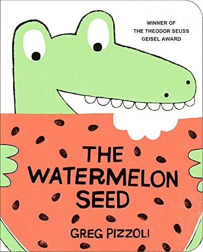 Watermelon Seed, The by Greg Pizzoli (2016-05-05)