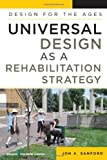 Universal Design as Rehabilitation Strategy, Jon A. Sanford, 0826125522