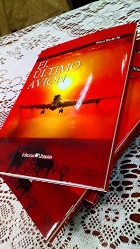 El Ultimo Avion (Spanish Edition)