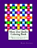 zentangle quilt - More Zen Quilts Coloring Book: A Meditative Coloring Book for Adults (Volume 2)