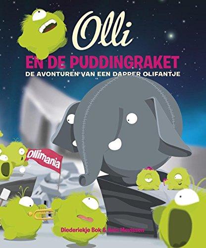 Olli en de puddingraket: de avonturen van een dapper olifantje (Olli de avonturen van een dapper olifantje)