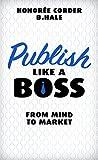 Publish Like a Boss