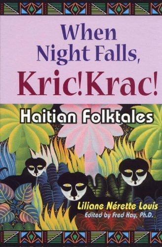 Haitian Folk Art - When Night Falls, Kric! Krac!: Haitian Folktales (World Folklore) by Liliane Louis (1999-01-15)