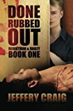 Done Rubbed Out: Reightman & Bailey Book One
