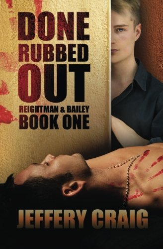 Done Rubbed Out: Reightman & Bailey Book One (Volume 1)