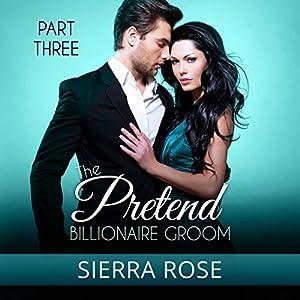 The Pretend Billionaire Groom Audiobook
