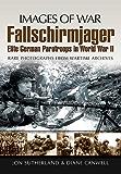 Fallschirmjager: Elite German Paratroops In World War II (Images of War)
