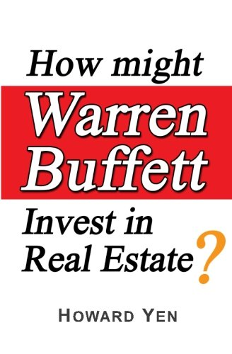 How might Warren Buffett Invest in Real Estate?