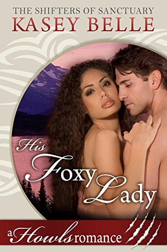 His Foxy Lady: A Howls Romance (The Shifters of Sanctuary Book 2)