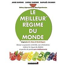 Le meilleur régime du monde: Baisser sa pression artérielle, son cholestérol, réduire le risque de diabète et perdre du poids sans médicaments (SANTE/FORME) (French Edition)