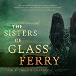 The Sisters of Glass Ferry | Kim Michele Richardson