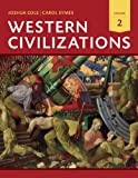 Western Civilizations : Their History and Their Culture, Cole, Joshua and Symes, Carol, 0393922154