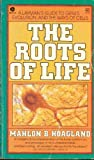 The Roots of Life, Mahlon B. Hoagland, 0380480417