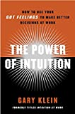 img - for The Power of Intuition: How to Use Your Gut Feelings to Make Better Decisions at Work book / textbook / text book