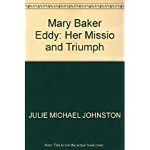 Amazon julia michael johnston books mary baker eddy her mission and triumph fandeluxe Choice Image
