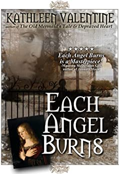 Each Angel Burns: A Novel by [Valentine, Kathleen]