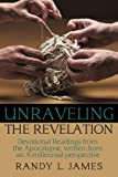 Unraveling the Revelation, Randy L. James, 1452007837