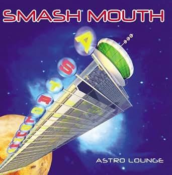 Astro Lounge by Smash Mouth on Amazon Music - Amazon com