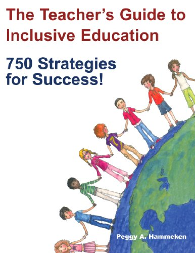 The Teacher′s Guide to Inclusive Education: 750 Strategies for Success!