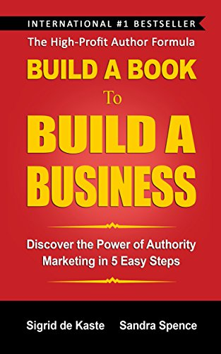 Pdf Reference Build a Book to Build a Business: Discover the Power of Authority Marketing in 5 Easy Steps