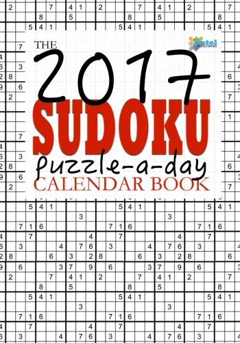 The 2017 Sudoku Puzzle-A-Day Calendar Book: 365 Daily Puzzles that Gradually Increase from Easy to Hard