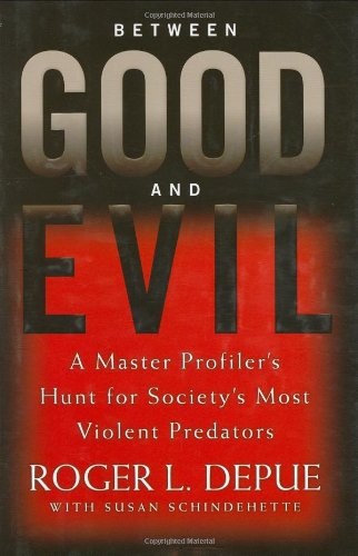 Between Good and Evil: A Master Profiler's Hunt for Society's Most Violent - Online Free Predator 2