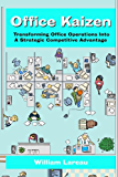 Office Kaizen: Transforming Office Operations into a Strategic Competitive Advantage (English Edition)
