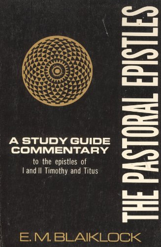 The pastoral epistles: bible study commentary: e. M. Blaiklock.