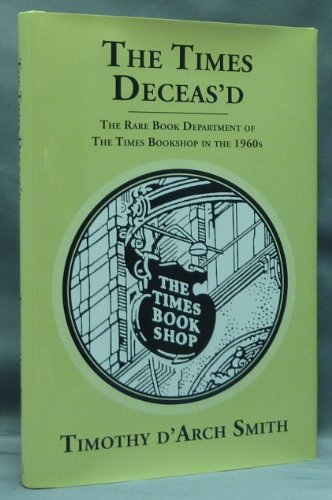 The Times Deceas'd. The Rare Book Department of the Times Bookshop in the 1960's [ The Times Deceased ]