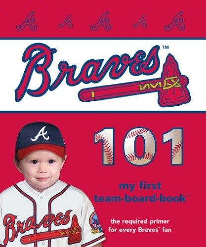 Atlanta Braves 101 (101 My First Team-Board-Books) ()