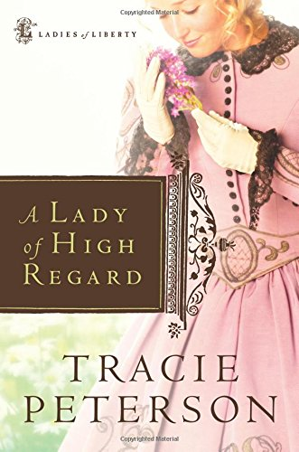 A Lady of High Regard (Ladies of Liberty, Book 1) pdf epub
