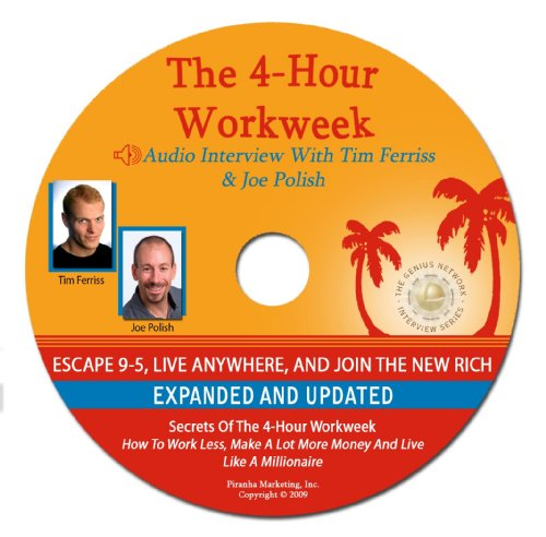 Secrets of The 4-Hour Workweek - A Companion Audio Interview With Tim Ferriss On His Book, The 4-Hour Workweek: Escape 9-5, Live Anywhere, and Join the New Rich (Genius Network Interview of Tim Ferriss)