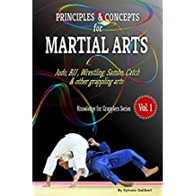 Principles and concepts for Martial Arts: Principles of Martial Arts for Judo, BJJ, Wrestling, Sambo and other grappling arts (Knowledge for Martial Arts Book 1)