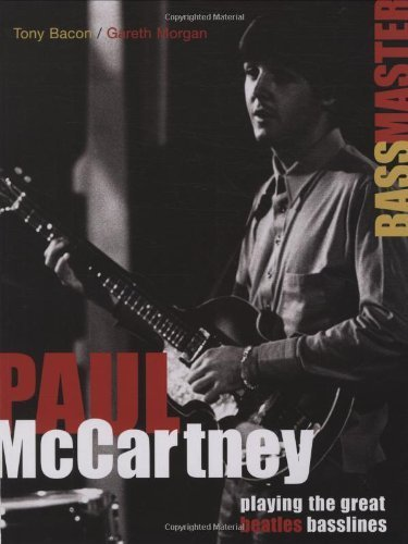 Paul Mccartney  Bassmaster  Playing The Great  Beatles  Basslines  Playing The Great  Beatles  Basslines By Bacon  Tony  Morgan  Gareth  2006  Paperback