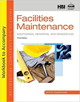 Student Workbook for Standiford's Residential Construction Academy: Facilities Maintenance