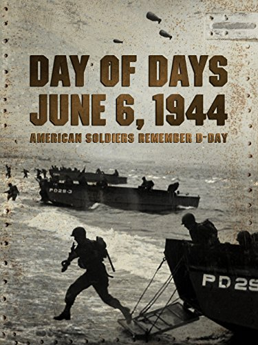 (Day of Days: June 6, 1944 - American Soldiers Remember D-Day)